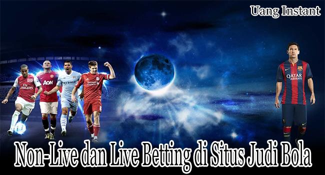 Non-Live dan Live Betting Dalam Situs Judi Bola Indonesia